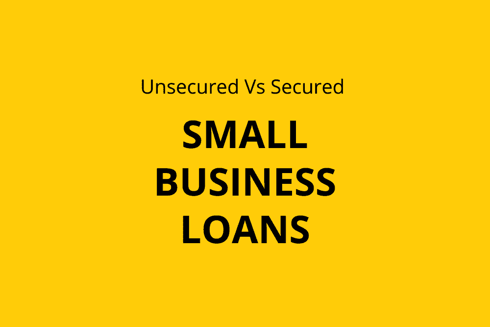 Unsecured Vs Secured Busienss Loans